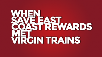 When Save East Coast Rewards met Virgin Trains